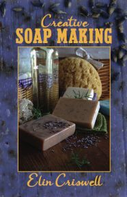 Creative Soap Making by Elin Criswell