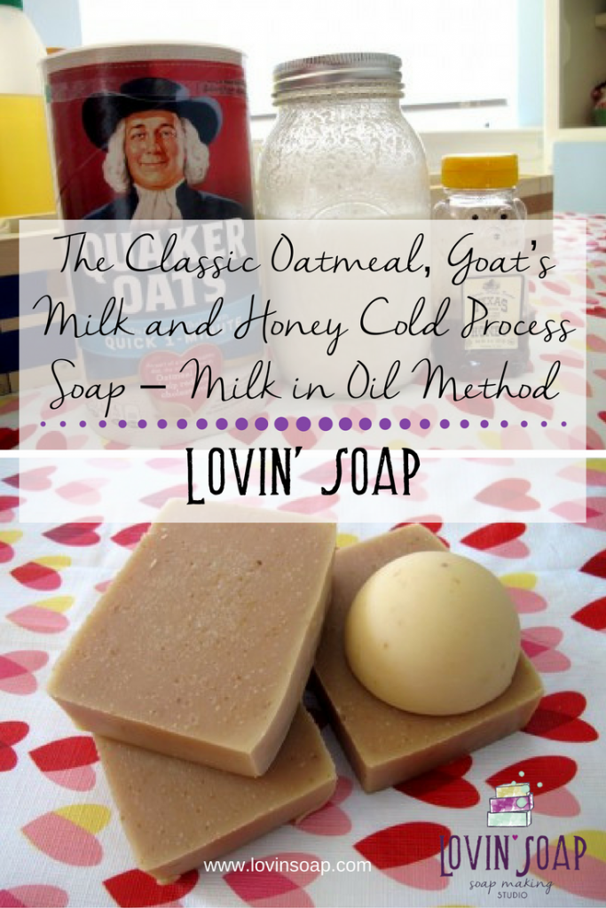 The Classic Oatmeal, Goat's Milk and Honey Cold Process Soap – Milk in Oil Method