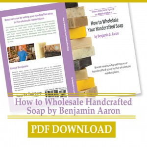 How to Wholesale Your Handcrafted Soap eBook by Benjamin Aaron