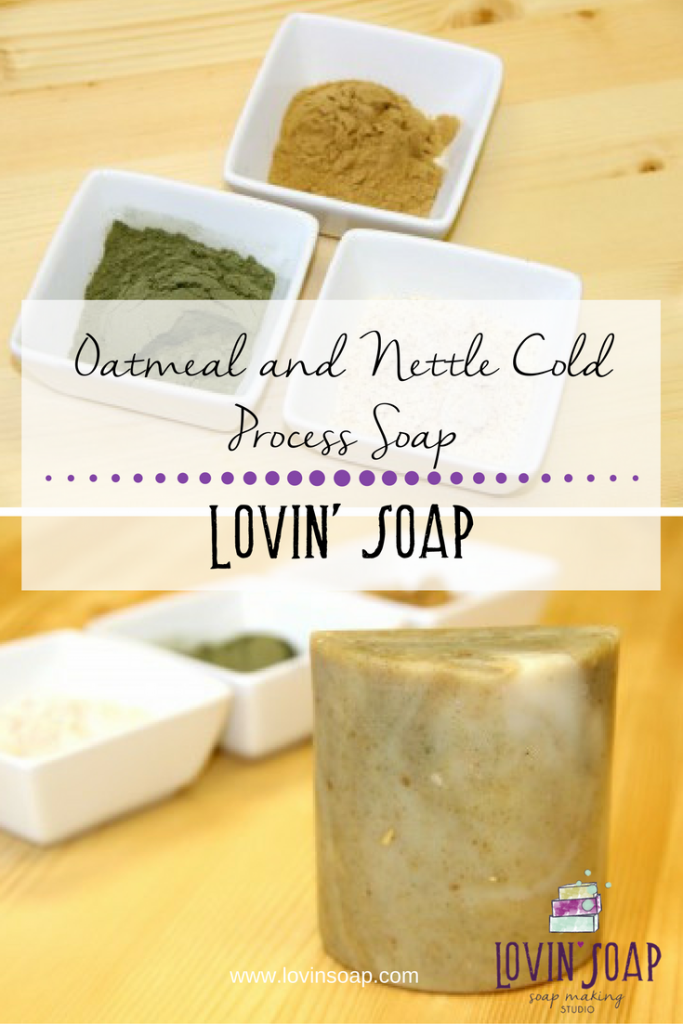 Oatmeal and Nettle Cold Process Soap