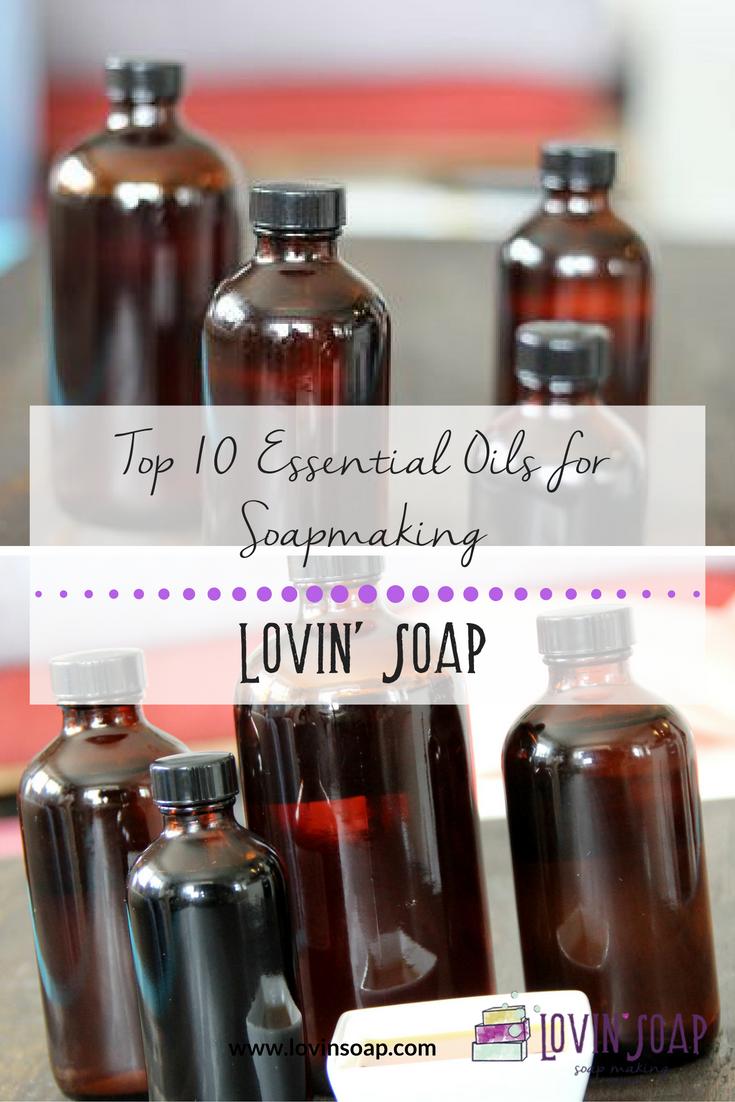 Top 10 Essential Oils for Soapmaking – Lovin Soap Studio