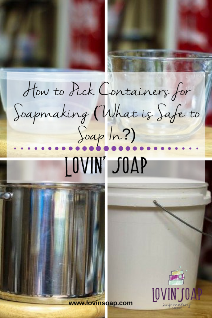 How to Pick Containers for Soapmaking (What is Safe to Soap In-)