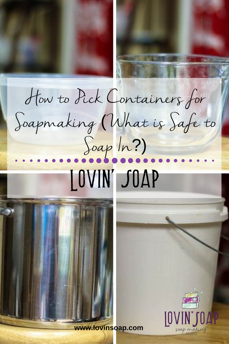 How to Pick Containers for Soapmaking