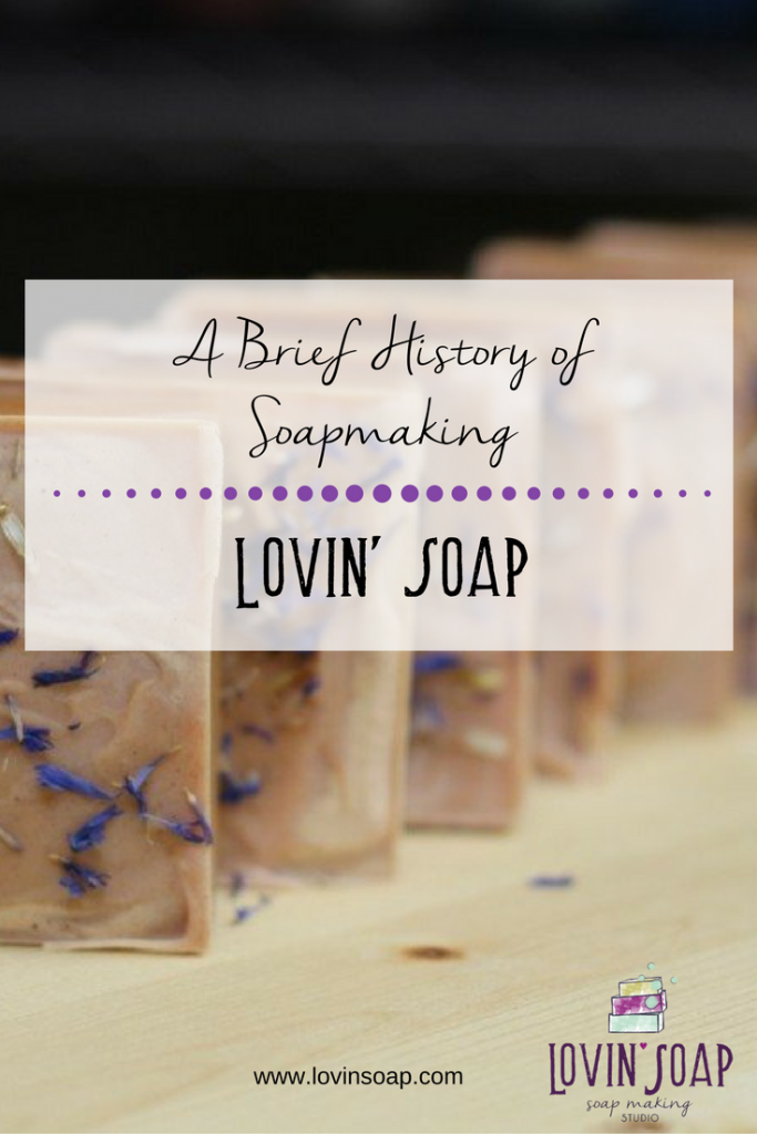 A Brief History of Soapmaking