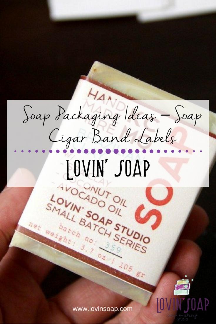 soap packaging ideas soap cigar band labels lovin soap studio