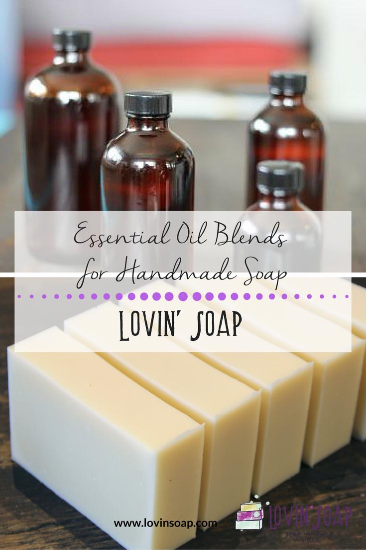 Essential Oil Blends For Soap Lovin Soap Studio