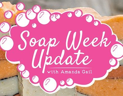 An Update About Our Newsletter – Soap Week Update