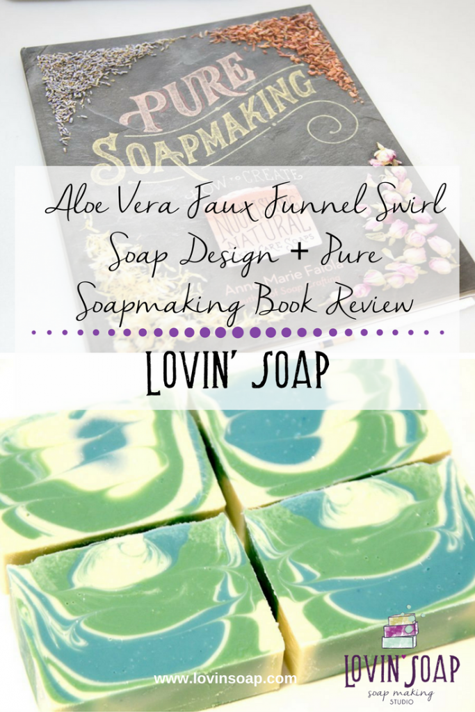 Aloe Vera Faux Funnel Swirl Soap Design + Pure Soapmaking Book Review