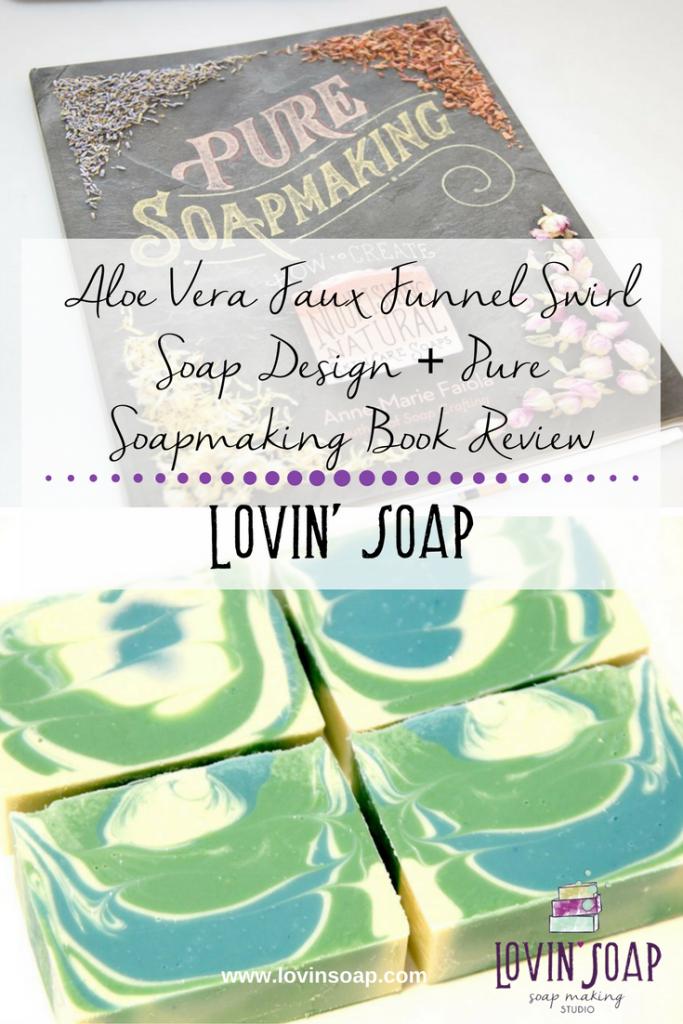 Aloe Vera Faux Funnel Swirl Soap Design + Pure Soapmaking Book Review