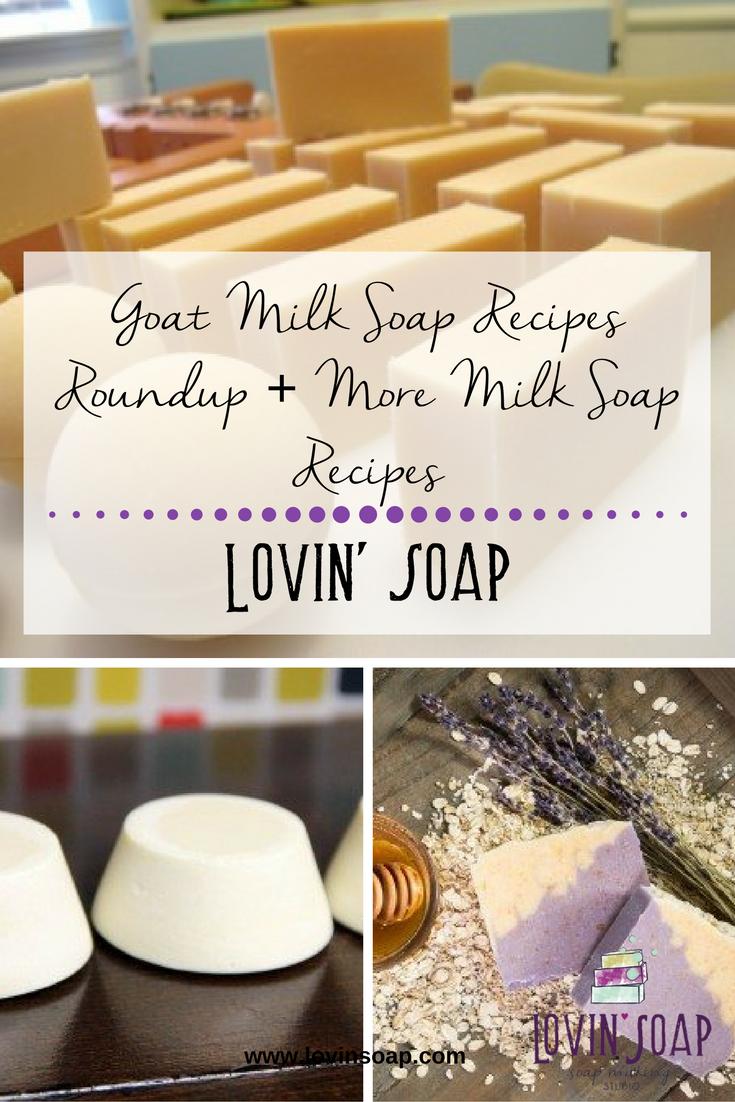 Goat Milk Soap Recipes Roundup More Milk Soap Recipes