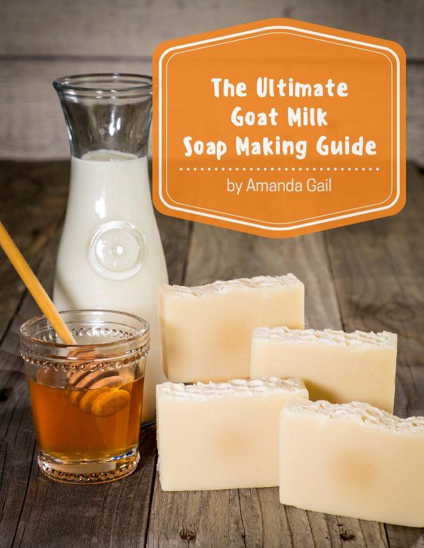 Ultimate Goat Milk Soap Making Guide Goat Milk Soap