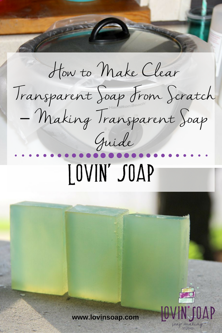 How to Make Clear Transparent Soap From Scratch – Making Transparent