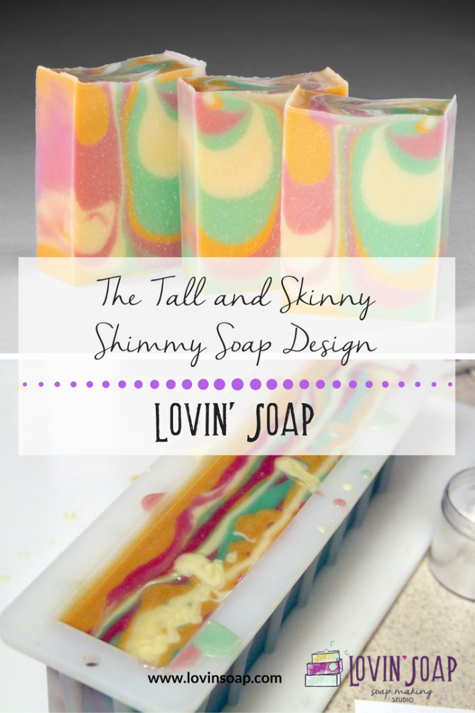 Tall Skinny Shimmy Soap Design