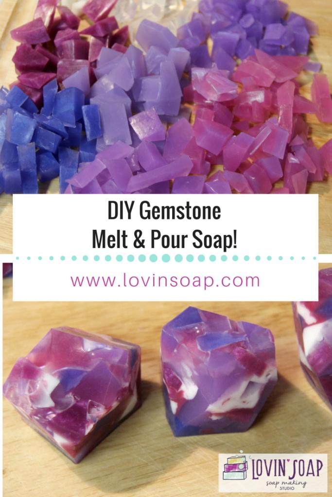 Diy Gemstone Melt And Pour Soap Lovin Soap Studio