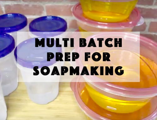 Multi-Batch Prep for Cold Process Soap